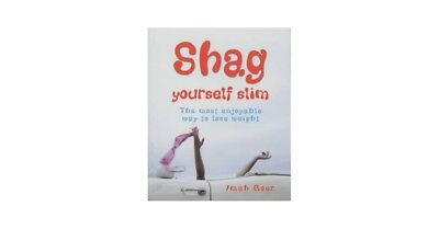 Shag Yourself Slim: The Most Enjoyable Way to Lose Weight by Imah Goer NEW Paper