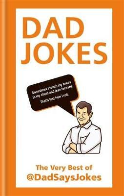 Dad Jokes: The Very Best of @DadSaysJokes by Dad Says Jokes NEW Hardcover Book