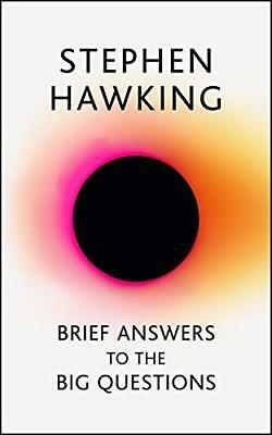 Brief Answers to the Big Questions: the final book by Stephen Hawking