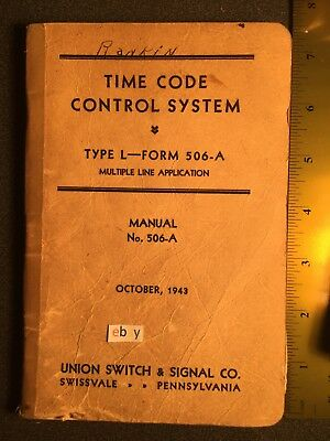 Time Code Control System Manual 506-A Union Switch & Signal Co. October, 1943