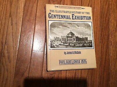 The Ilustrated History Of The CENTENNIAL EXHIBITION PHILA 1975
