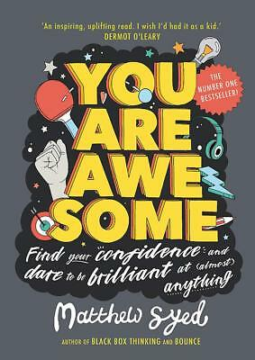 You Are Awesome: Find Your Confidence and Dar by Matthew Syed Paperback Book NEW