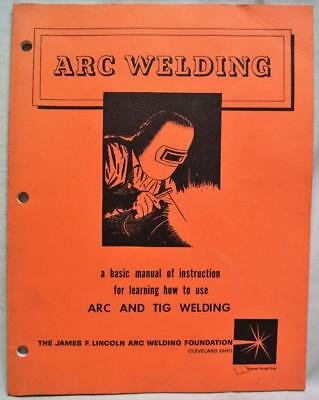 Arc & Tig Welding Instructions Manual 1979 The James F. Lincoln Foundation