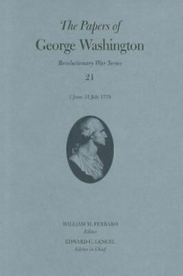The Papers Of George Washington: 1 June-31 July 1779: By George Washington
