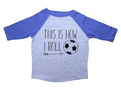 Funny Toddler T Shirt, THIS IS HOW I ROLL SOCCER FUTBOL, - Get Baffle