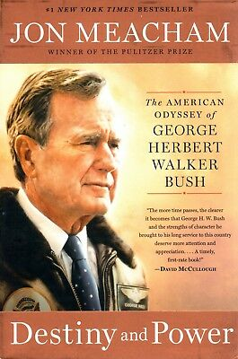 Destiny and Power - The American Odyssey of George Herbert Walker Bush - New HC