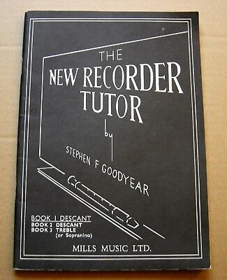 THE NEW RECORDER TUTOR by STEPHEN F GOODYEAR. BOOK 1 DESCANT 1956.