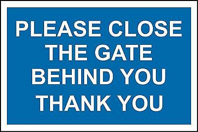 Please close gate behind you Thank you sign 3mm Aluminium sign 300x200mm