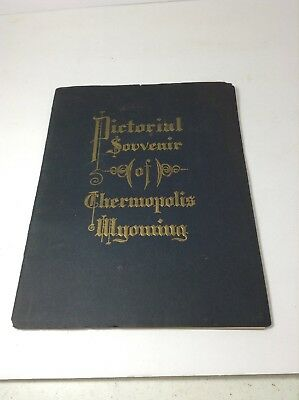 Pictorial Souvenir of Thermopolis, Wyoming, 1910 Booklet by A.G. Lucier