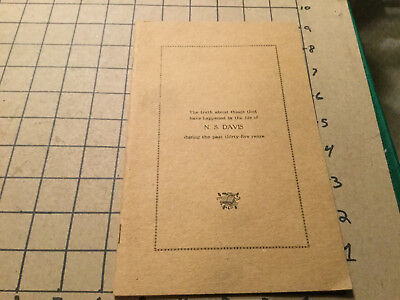 Original Booklet: 21 pgs, undated TRUTH ABOUT  N S DAVIS v clean circa 1910's