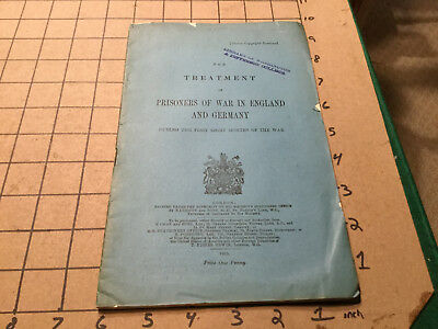 Original Booklet: 1915 Treatment of PRISONERS of WAR in ENGLAND & GERMANY 36pgs