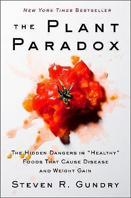 The Plant Paradox : The Hidden Dangers in Healthy By Steven R.Gundry Like new