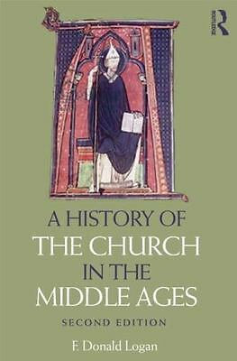 A History of the Church in the Middle Ages, Logan, F Donald, Good Book