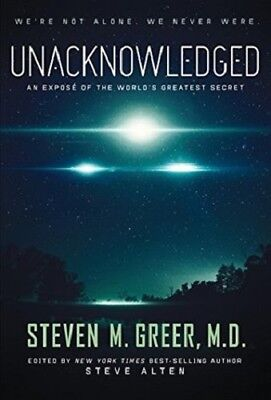 Unacknowledged: An Expose of the World's Greatest Secret (Hardcover)