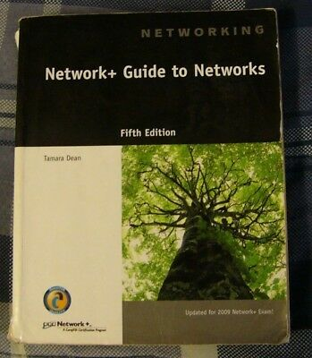Network+ Guide to Networks by Tamara Dean (Fifth Edition 2009, CD-ROM included)