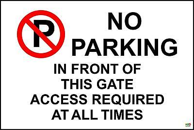 No Parking In Front Of Gates At Any Time Rigid Sign rigid plastic 300x200mm