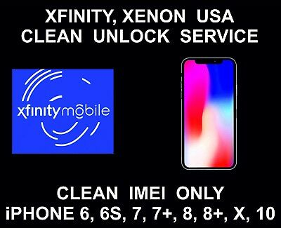 Xfinity, Xenon USA Clean Unlock: Clean IMEI: iPhone 4, 5, 6, SE, 7, 8, X, XS, XR