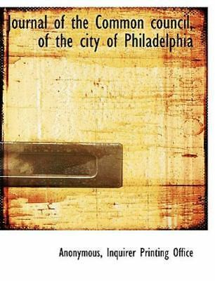 Journal Of The Common Council, Of The City Of Philadelphia: By Anonymous