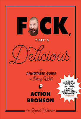 F*ck, That's Delicious by Rachel Wharton and Action Bronson (2017, eBooks)