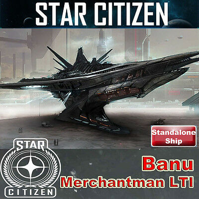 Star Citizen Banu Merchantman - LTI (check my store for more ships and upgrades)
