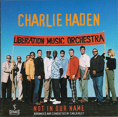 Charlie Haden, Liberation Music Orchestra ‎– Not In Our Name CD Verve 2005 NEW
