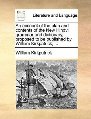 An Account Of The Plan And Contents Of The New Hindvi Grammar And Dictionary,...