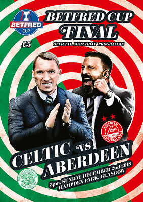 ABERDEEN v CELTIC BETFRED CUP FINAL 2018  OFFICIAL PROGRAMME 2/12/2018