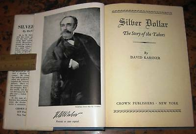 SILVER DOLLAR: THE STORY OF THE TABORS by Karsner 1952 Leadville Silver Mining