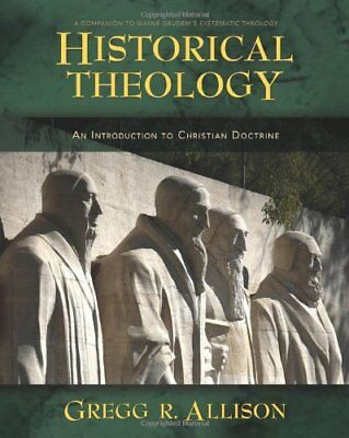 [PDF] Historical Theology An Introduction to Christian Doctrine by Gregg Allison