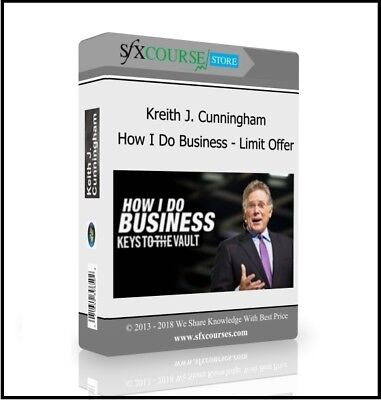 Keith Cunningham –- How I Do Business - Limit Offer !!!