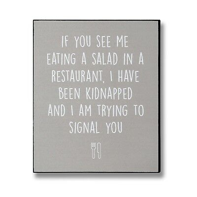 If You See Me Eating Salad In A Restaurant... Table Top / Wall Wooden Plaque