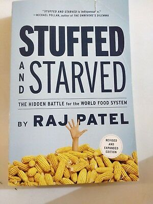 Stuffed and Starved by Raj Patel Novel Revised and Expanded Edition