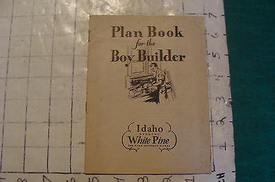 vintage booklet: PLAN BOOK for the BOY BUILDER idaho white pine 16pgs, early
