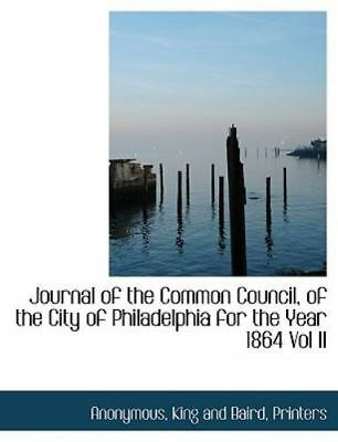 Journal Of The Common Council, Of The City Of Philadelphia For The Year 1864 ...