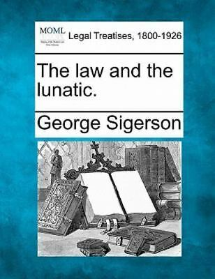 The Law And The Lunatic.: By George Sigerson