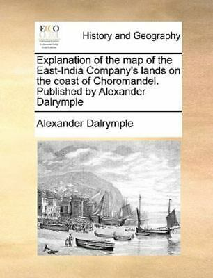 Explanation Of The Map Of The East-India Company's Lands On The Coast Of Chor...