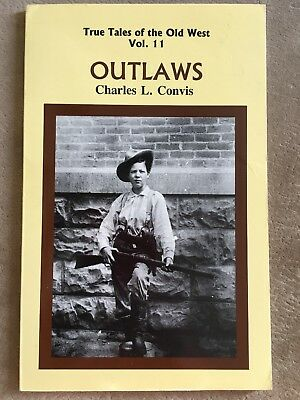Outlaws by Charles L. Convis
