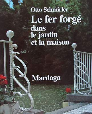 French Book  : Wrought Iron In The Garden And Home