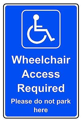 Wheelchair access required please do not park here Safety sign