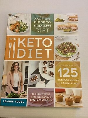 The Keto Diet The Complete Guide to a High-Fat Diet by Leanne Vogel Paperback