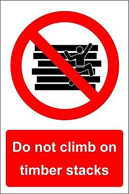 Do not climb on timber stacks Safety sign