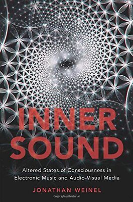 Inner Sound: Altered States of Consciousness in Electronic Music and...