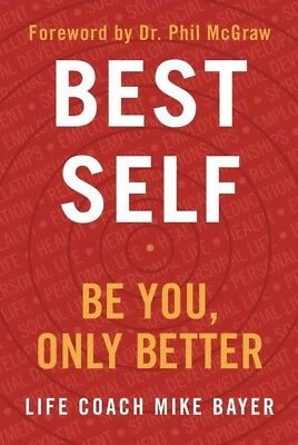 Best Self: Be You, Only Better by Mike Bayer Hardcover NEW