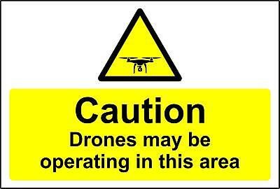 Caution Drones may be operating in this area Warning Safety sign