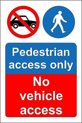 Pedestrian access only No vehicle access Safety sign