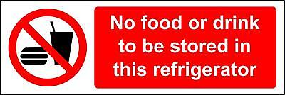 No food or drink to be stored in this refrigerator safety sign