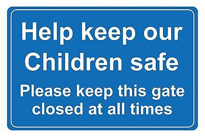 Help keep our children safety Please keep this gate closed at all time Sign