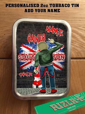 PERSONALISED  SOUTHAMPTON   SKINHEAD FANS TOBACCO TIN 2oz GIFT ROLLING BACCY