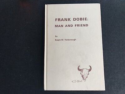 Frank Dobie Man and Friend Ralph Yarborough Jeff Dykes Signed Numbered 1st 1967