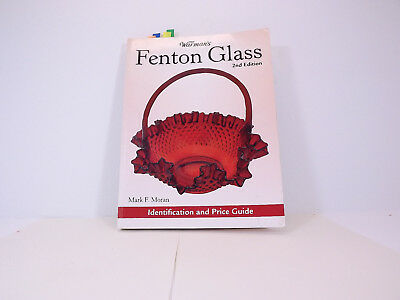 Warman's Fenton Glass: Identification and Price Guide by Moran, Mark